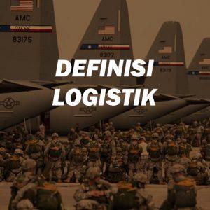 Definisi Logistik Menurut Organisasi dan Kamus di Dunia